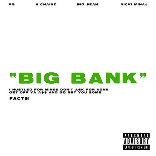 Big Bank [Explicit] [feat. 2 C...