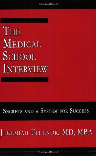 The Medical School Interview: Secrets and a System for Success by Fleenor Jeremiah (2006-05-31) Paperback