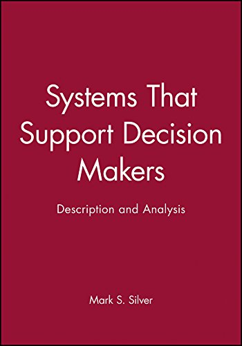 Systems That Support Decision Makers: Description and Analysis (John Wiley Series in Information Systems)