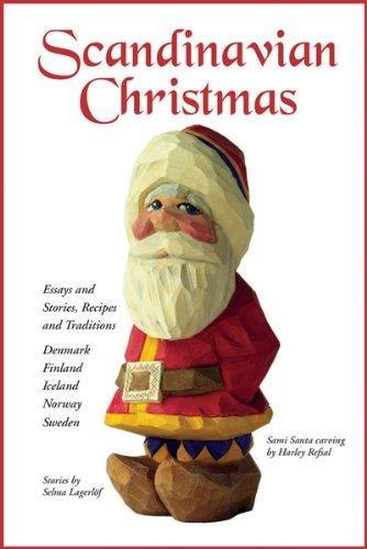 Scandinavian Christmas: Essays and Stories, Recipes and (Scandinavian Christmas Traditions)