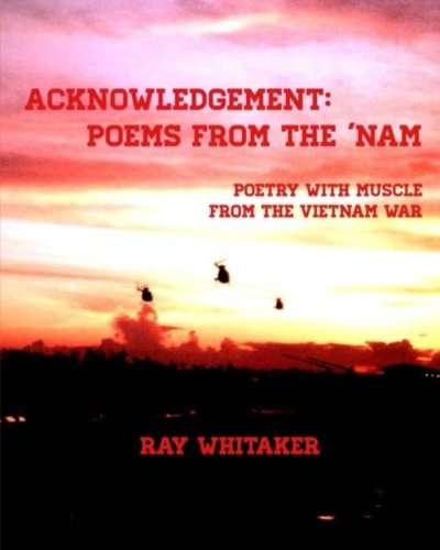 ACKNOWLEDGEMENT: Poems From The 'Nam: Poetry With Muscle From The Vietnam - Nam Ray
