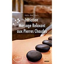 Initiation Massage relaxant aux pierres chaudes (Série Be Happy Green t. 2) (French Edition)