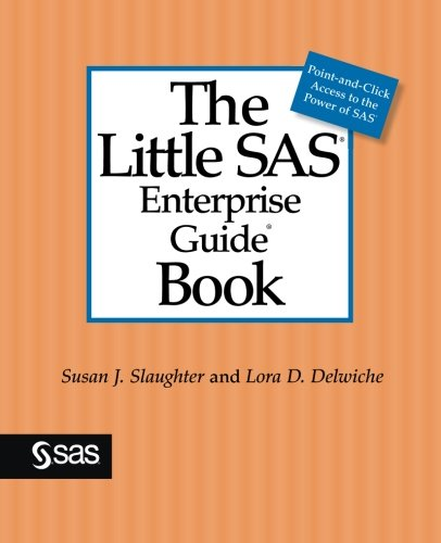 The Little SAS Enterprise Guide Book by SAS Institute