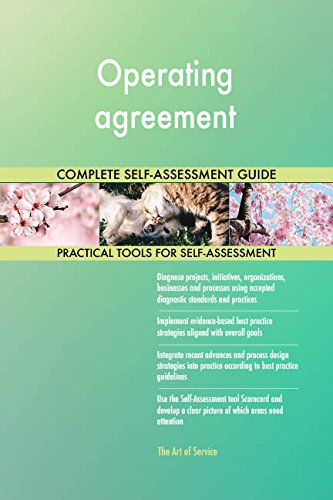 Operating agreement All-Inclusive Self-Assessment - More than 700 Success Criteria, Instant Visual Insights, Comprehensive Spreadsheet Dashboard, Auto-Prioritized for Quick Results