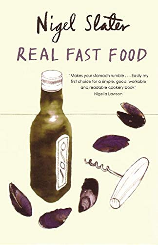 Real Fast Food: 350 Recipes Ready-to-Eat in 30 Minutes (Nigella Lawson Best Recipes)