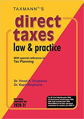 Direct Taxes Law & Practice -With special reference to Tax Planning (63rd Edition Assessment Year 2020-21)