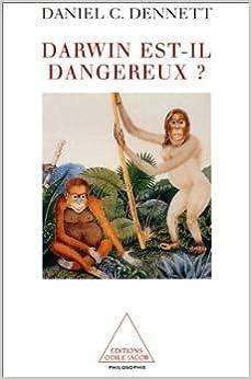 Darwin est-il dangereux  Daniel Dennett