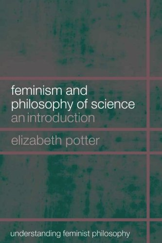 Feminism and Philosophy of Science (Understanding Feminist Philosophy)
