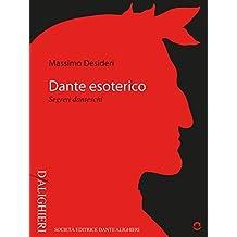 Dante esoterico. Segreti danteschi (D/Alighieri) (Italian Edition)
