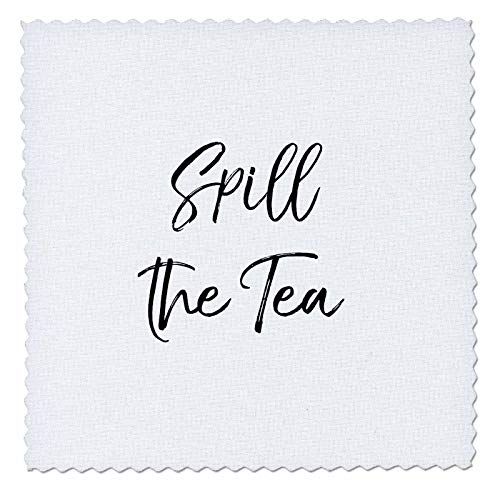 - 3dRose InspirationzStore - Funny designs - Spill the Tea lets hear the truth gossip funny sassy girly slang humor - 14x14 inch quilt square (qs_316856_5)