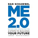 Me 2.0, Revised and Updated Edition: 4 Steps to Building Your Future | Dan Schawbel