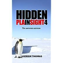 Hidden In Plain Sight 4: The uncertain universe