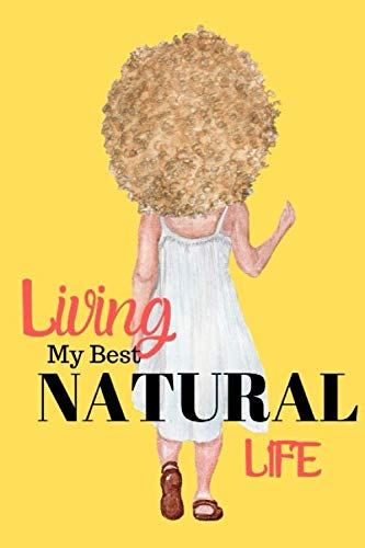 Living My Best Natural Life: Notebook/Journal with 120 lined pages for women and girls (Albinism Edition)