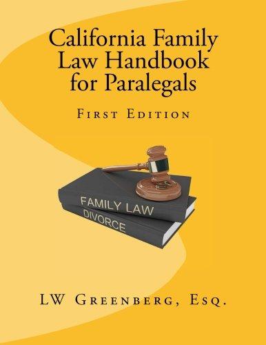 California Family Law Handbook for Paralegals (California Family Law For Paralegals 7th Edition)