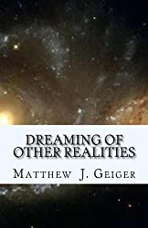 Dreaming of Other Realities