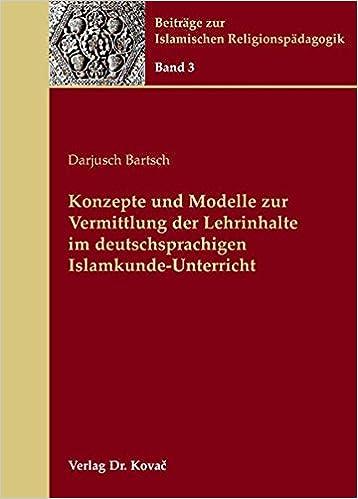 Book Konzepte und Modelle zur Vermittlung der Lehrinhalte im deutschsprachigen Islamkunde-Unterricht