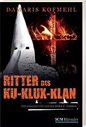 Ritter des Ku-Klux-Klan: Die Geschichte des Richard C. Harris