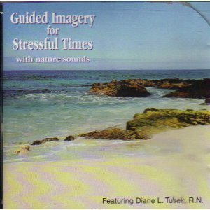 Guided Imagery for Stressful Times with Nature Sounds by Guided Imagery, Inc.