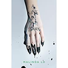 A Line in the Dark Audiobook by Malinda Lo Narrated by Jennifer Lim