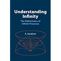 Understanding Infinity: The Mathematics of Infinite Processes (Dover Books on Mathematics)