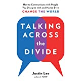 #4: Talking Across the Divide: How to Communicate with People You Disagree with and Maybe Even Change the World