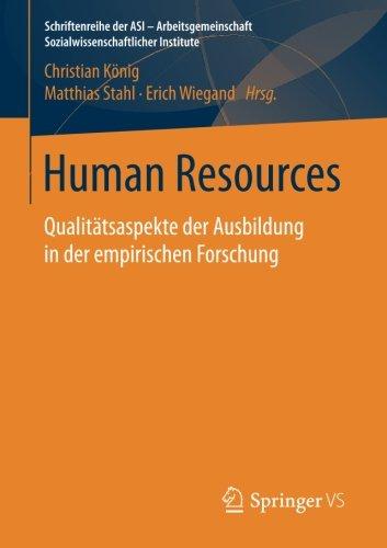 Human Resources: Qualitätsaspekte der Ausbildung in der empirischen Forschung (Schriftenreihe der ASI - Arbeitsgemeinsc
