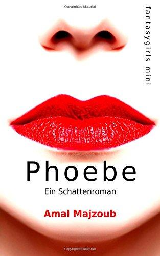 Phoebe: Ein Schattenroman