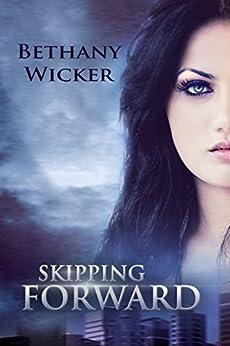 Skipping Forward by [Wicker, Bethany]