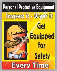 "#1063A - Personal Protective Equipment - Get Equipped for Safety Every time Laminated Safety Poster, 18"" x 23"" from SafetyBanners.Org"