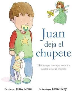 Bea deja el chupete: ¡El libro que hace que los niños quieran dejar ...