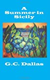 A Summer in Sicily, G. C. Dallas, 1419618687