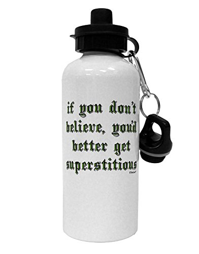 TooLoud If You Don't Believe You'd Better Get Superstitious Aluminum 600ml Water Bottle - White]()
