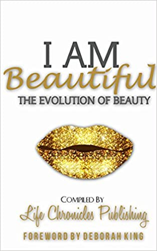 I Am Beautiful: The Evolution Of Beauty