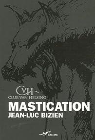 Mastication par Jean-Luc Bizien
