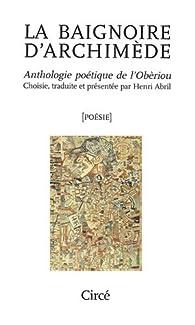 Télécharger La baignoire d'Archimède : Anthologie poétique de l'Obèriou PDF eBook Henri Abril