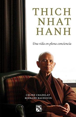 Thich Nhat Hanh: Cómo alcanzar la plenitud (Spanish Edition) (Martin Luther King Jr Thich Nhat Hanh)