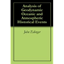 Analysis of Geodynamic Oceanic and Atmospheric Historical Events