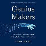 Genius Makers: The Mavericks Who Brought AI to