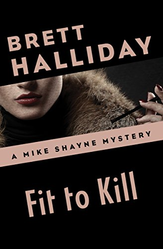Fit to kill the mike shayne mysteries book 31 kindle edition by fit to kill the mike shayne mysteries book 31 by halliday brett fandeluxe