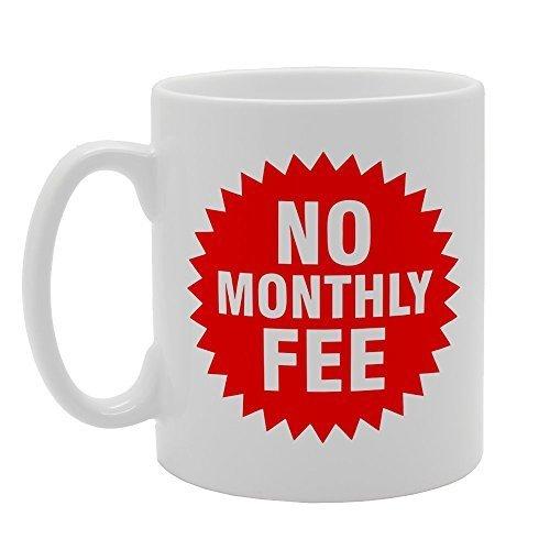 CCS 11oz No Monthly Fee Needed Funny Joke Novelty Gift Ceramic Tea Coffee Mug