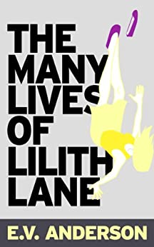 The Many Lives of Lilith Lane by [Anderson, E.V.]