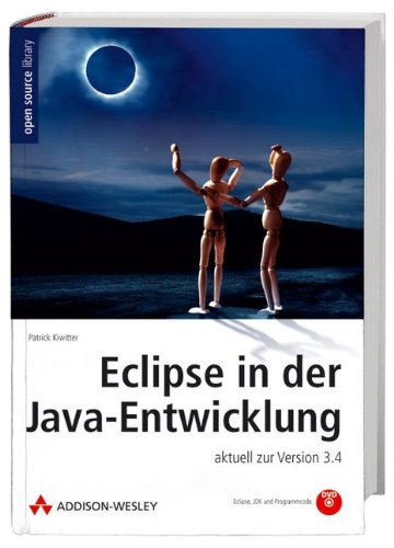 Eclipse in der Java-Entwicklung: aktuell zur Version 3.4 (Open Source Library)