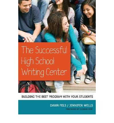 Read Online [(The Successful High School Writing Center: Building the Best Program with Your Students)] [Author: Dawn Fels] published on (December, 2011) pdf epub