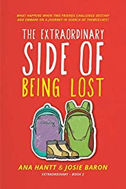 The Extraordinary Side of Being Lost: A heartwarming adventure about grief, love, and the power of friendship
