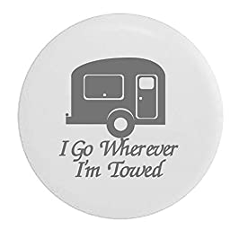 Pike I Go Wherever I\'m Towed TravelCamper Trailer RV Spare Tire Cover OEM Vinyl White 30 in