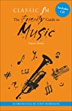 The Classic FM Friendly Guide to Music (including CD)