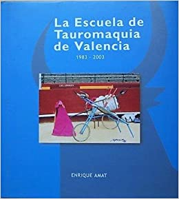 Escola de tauromaquia de Valencia.veinte años de historia: Amazon ...