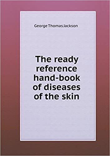 Book The Ready Reference Hand-Book of Diseases of the Skin by George Thomas Jackson (2013-06-25)