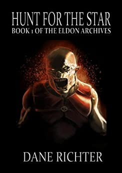Hunt for the Star - Book ONE of the Eldon Archives by [Richter, Dane]