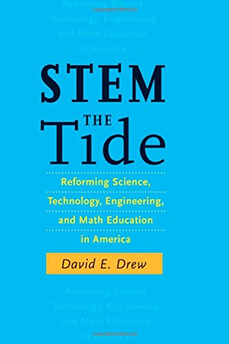 STEM the Tide: Reforming Science, Technology, Engineering, and Math Education in America